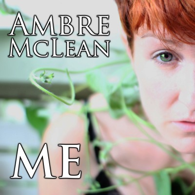"Ambre McLean's ""Me"" Out Now…"